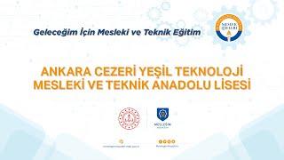 Mesleğim Hayatım  - Ankara Cezeri Yeşil Teknoloji Mesleki ve Teknik Anadolu Lisesi