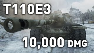 World of Tanks ||| T110E3 - 10,000+ DMG