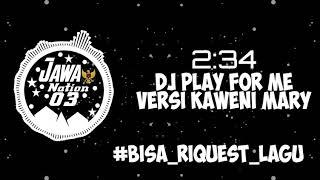 Download Lagu Dj Play For Me versi Kaweni Mary [Jawa Nation03]  1  mp3