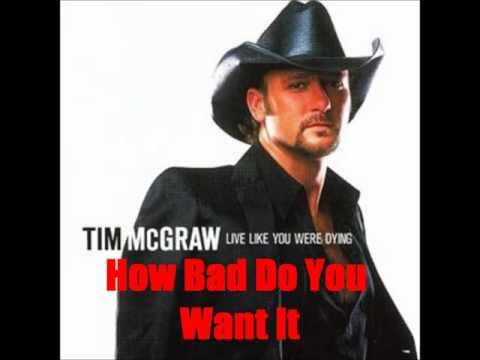 How Bad Do You Want It By Tim McGraw *Lyrics in description*