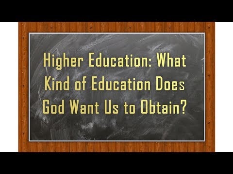 """Higher Education: What Kind of Education Does God Want Us to Obtain?""--TWNow Episode_14"