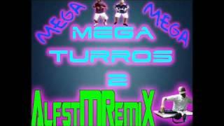 MeGa TuRRo 2 AlfstMRemiX @