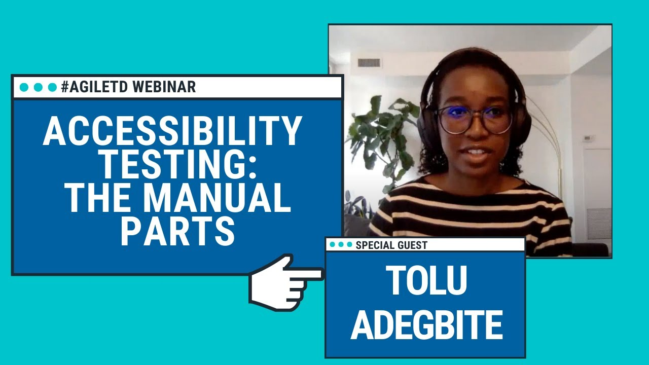 Accessibility Testing: The Manual Parts with Tolu Adegbite