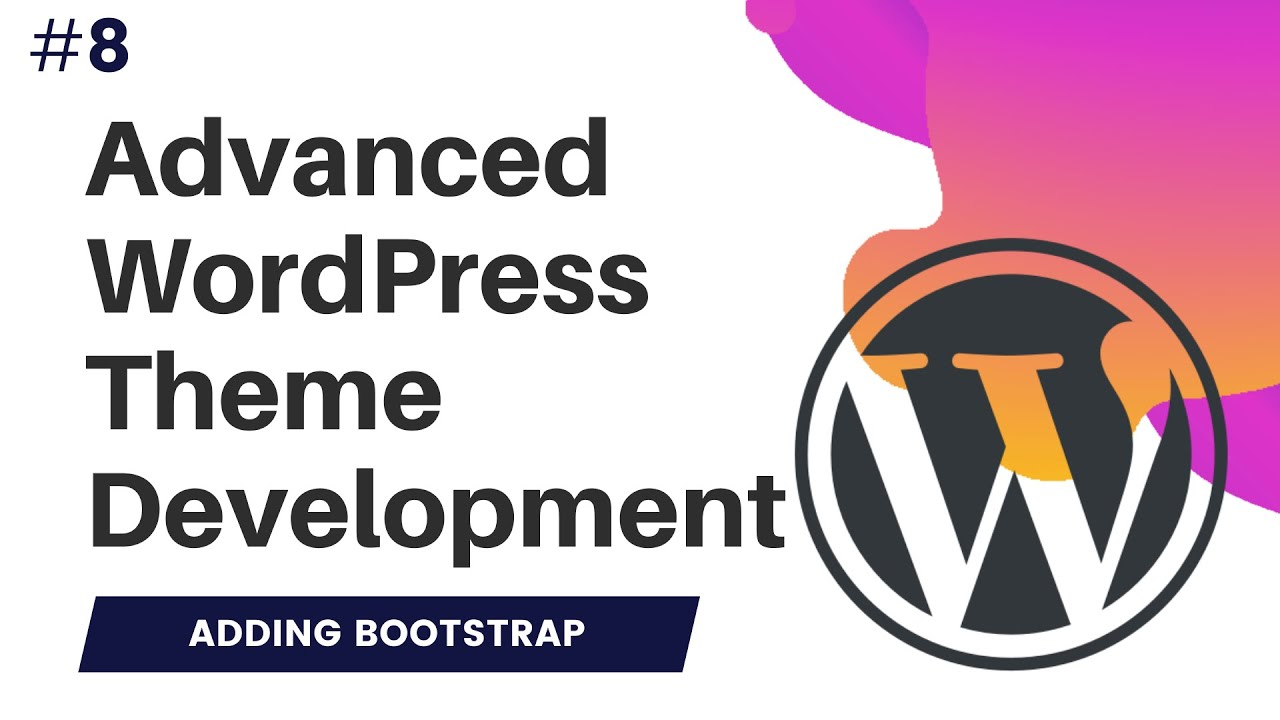 8 Advanced Wordpress Theme Development Bootstrap Wordpress Theme Get Template Part Youtube