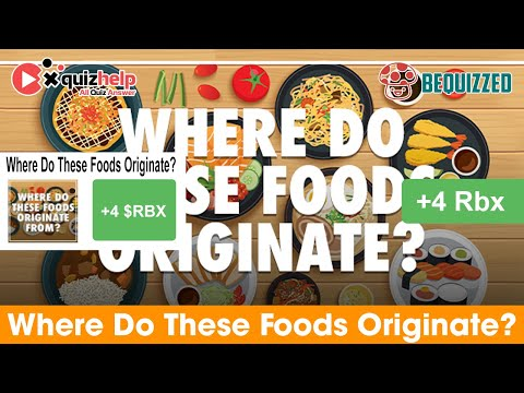 Where Do These Foods Originate Quiz Answers 100%   Bequizzed   QuizHelp.Top