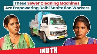 These Sewer Cleaning Machines Are Empowering Delhi Sanitation Workers