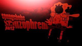 Cartoon Creepypasta - SpongeBob SquarePants - SpongeBob's Schizophrenia  - Part 2
