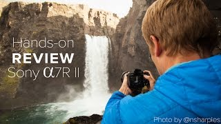 Sony a7RII Review - Hands-on, Iceland Landscapes, Weddings