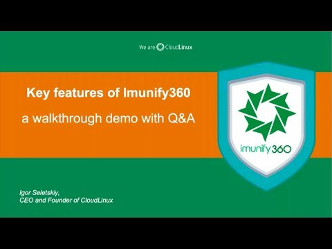 Key features of Imunify360 - a walkthrough demo with Q&A