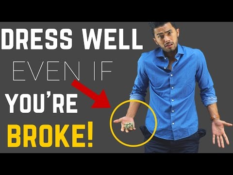 How to Dress Well If you Are Completely Broke