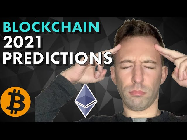 Predictions for Blockchain / Crypto in 2021