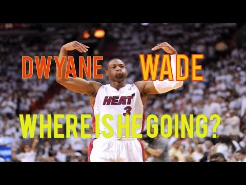 Free Agency* where I think players are going: Dwyane Wade