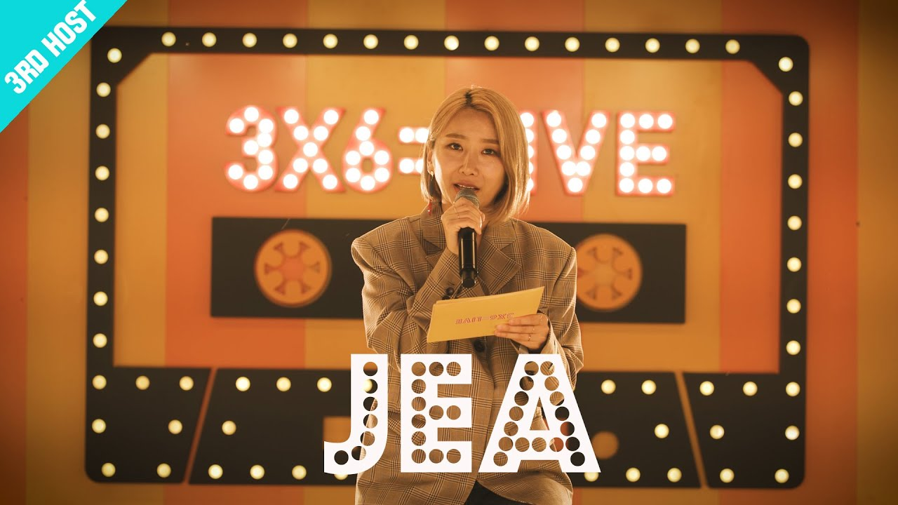 [3x6=LIVE] 3rd Host '제아(JEA)'