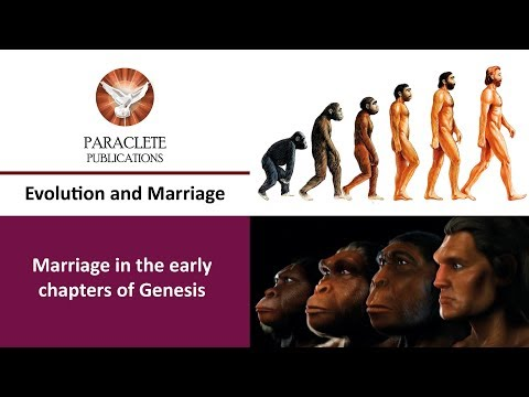 Evolution and Marriage in the Early Chapters of Genesis