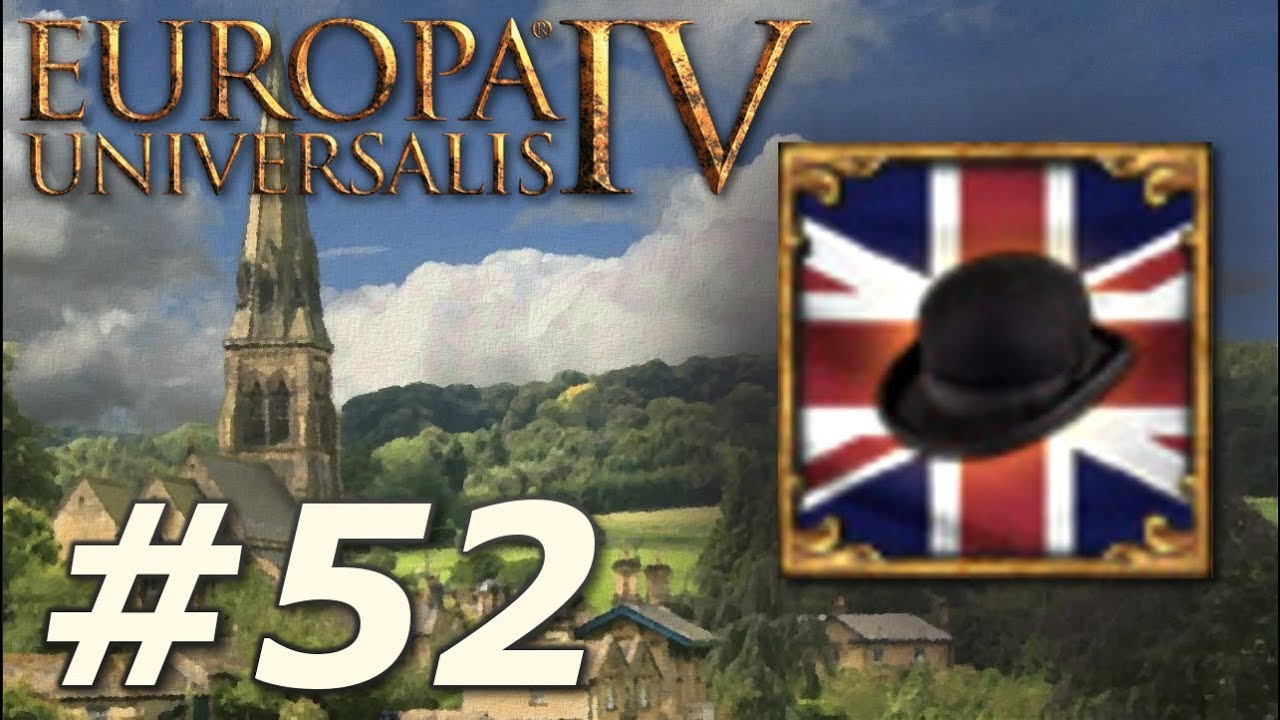 Europa Universalis IV: Rule Britannia | Anglophile - Part 52