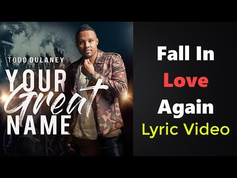 Fall in Love Again   Todd Dulaney