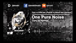Dyro vs Swedish House Mafia vs Alesso feat. Harrison - One Pure Noise (Jano Aki Mashup)