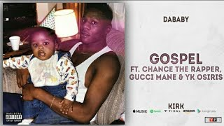 Dababy - Gospel (Lyrics) ft. Yk Osiris, Gucci Mane & Chance The Rapper