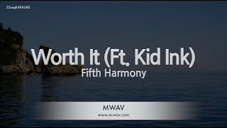 Fifth Harmony-Worth It (Ft. Kid Ink) (Melody) [ZZang KARAOKE]