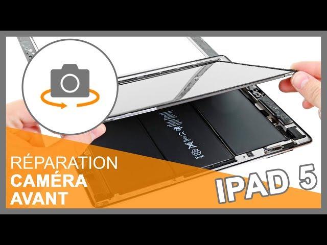 Réparation Caméra avant iPad 5