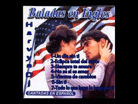 BALADAS EN INGLES CANTADAS EN ESPANOL