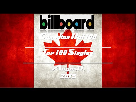 Billboard Hot 100 Canadian Songs: Top 100 Singles of 8/1/15