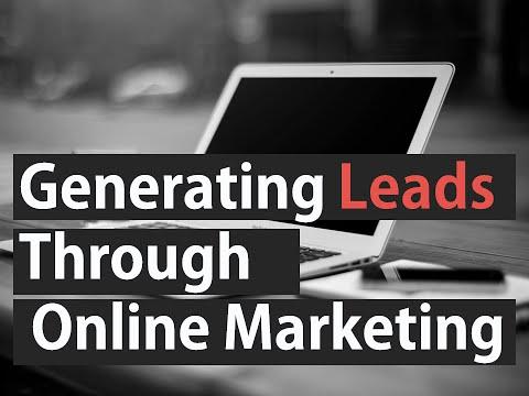 Generating Leads Through Online Marketing