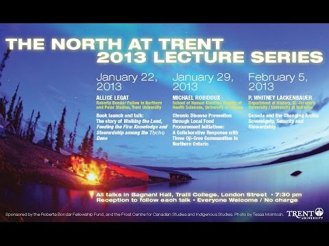 North at Trent 2013 Lecture Series with Dr. Whitney Lackenbauer