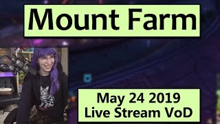 Mount Farming! - May 24 Live Stream VoD
