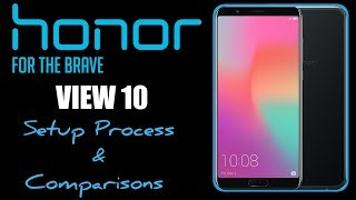Honor View 10 | Setup Process and First Impressions