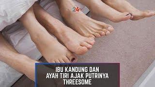 Download Video Bocah SMP Diajak Ibu Kandung dan Ayah Tiri Lakukan Threesome MP3 3GP MP4