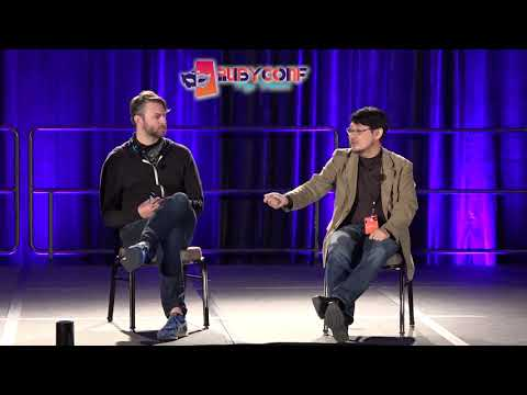 RubyConf 2017: FIRESIDE CHAT - Q&A WITH MATZ by Evan Phoenix & Matz Evan