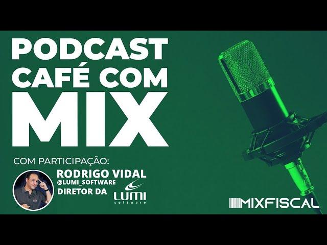 Café com Mix - Rodrigo Vidal - Diretor Lumi Software