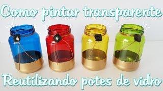 Decoração com pote de vidro – Como pintar cores transparentes