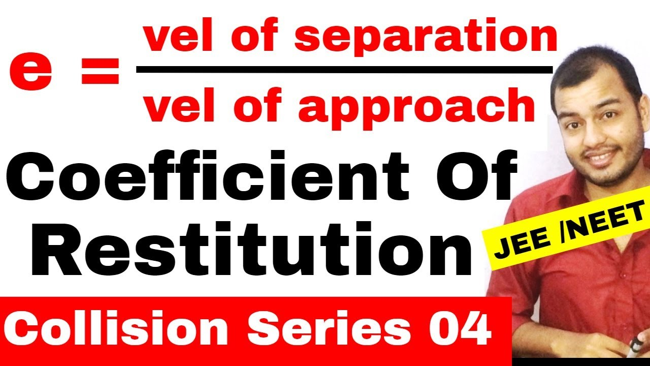 Com 10 Collision Series 04 Coefficient Of Restitution