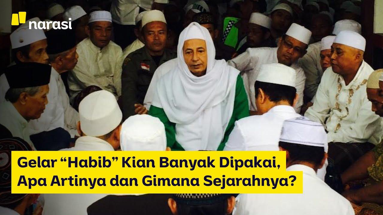 Gelar ''Habib'' Kian Banyak Dipakai, Apa Artinya dan Gimana Sejarahnya? | Narasi