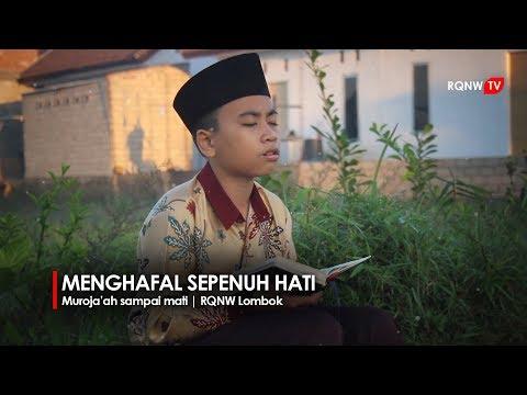 Menghafal Sepenuh Hati, Muroja;ah Sampai Mati - RQNW Lombok