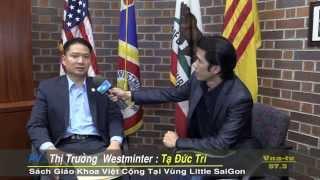 Thị Trưởng Tạ Đức Trí Nói Về Sách Giáo Khoa Việt Cộng Tại Little Sai Gòn - P1