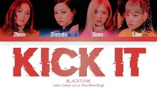 BLACKPINK - 'KICK IT' LYRICS (Color Coded Lyrics Eng/Rom/Han)
