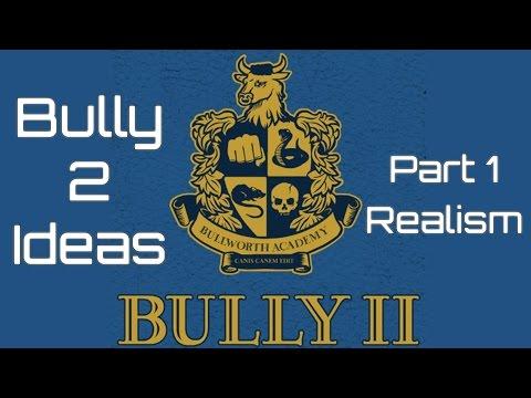 20 ways Rockstar can make Bully 2 Better than Bully 1 - Bully 2 Ideas - Part 1 (Realism)