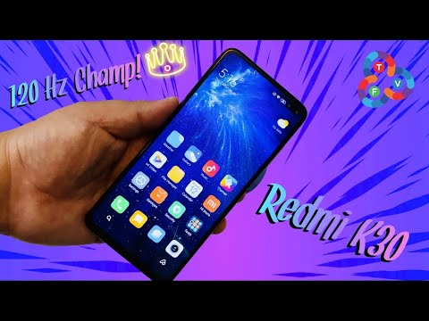 Redmi K30 Unboxing & Initial Review - 120 Hz Champ is Here!