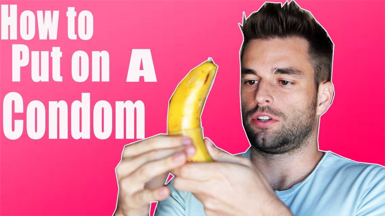How To Put On A Condom Properly  Youtube