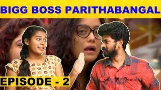 BIGG BOSS 3 Parithabangal – Episode – 2