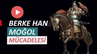 Berke Han Müslüman olması Moğollara meydan okuması  ( BERKE HAN KİMDİR ?)