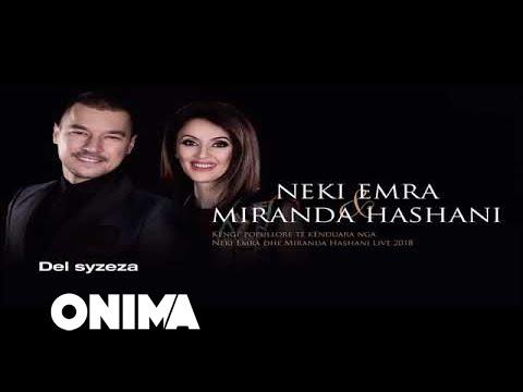 Neki Emra & Miranda Hashani - Del Syzeza