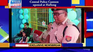 Central Police Canteen  opened at Haflong