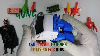 Toys For Kids - Car Change To Robot Playing For Kids