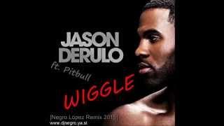 Jason Derulo Ft. Pitbull - Wiggle (Negro López Remix 2015)