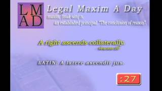 "Legal Maxim A Day - Jan. 25th 2013 - ""A right ascends collaterally"""