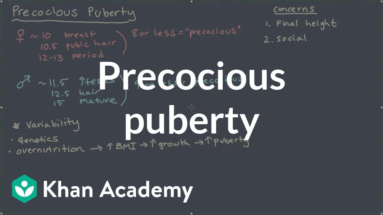 Precocious puberty (video) | Miscellaneous | Khan Academy